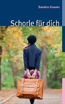 Schorle für dich: Roman (German Edition) by [Grauer, Sandra]