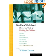 Worlds of Childhood: Art and Craft of Writing for Children