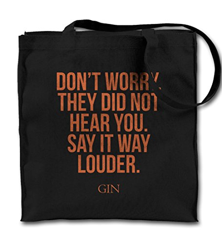 dont-worry-they-did-not-hear-you-say-it-louder-gin-party-schwarz-canvas-tote-tragetasche-tuch-einkau