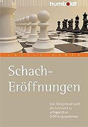 Schach Eröffnungen: Der einfache Weg zu erfolgreichen Eröffnungssystemen