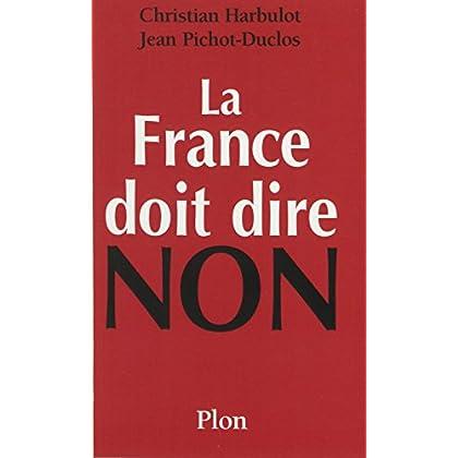 La France doit dire non (Non Fiction)