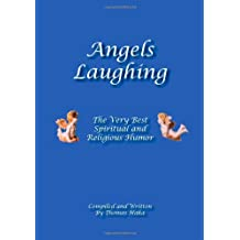 Angels Laughing: The Very Best Spiritual and Religious Humor