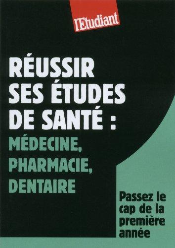 Russir ses tudes de sant : mdecine, pharmacie, dentaire