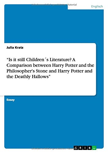 Is it still Children´s Literature? A Comparison between Harry Potter and the Philosopher's Stone and Harry Potter and the Deathly Hallows
