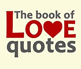 The book of love quotes by [Various Authors]
