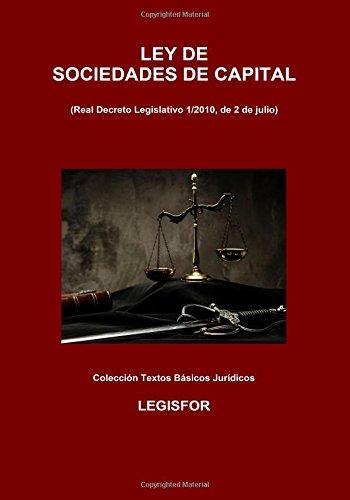 Ley de Sociedades de Capital (Real Decreto Legislativo 1/2010): 2.ª edición (2017). Colección Textos Básicos Jurídicos