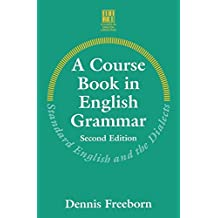 A Course Book in English Grammar: Standard English and the Dialects (Studies in English Language)