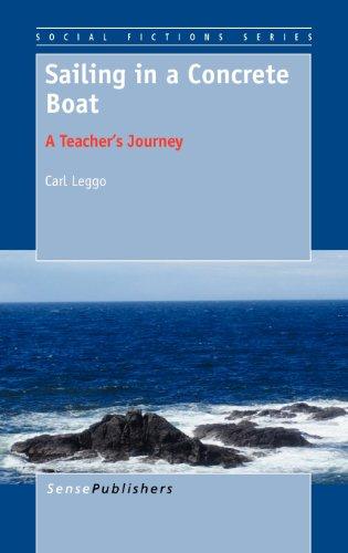 Sailing in a Concrete Boat: A Teacher's Journey (Social Fictions Series) por Carl Leggo