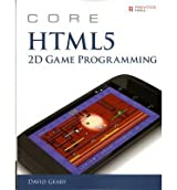 [(Core HTML5 2D Game Programming)] [ By (author) David H. Geary ] [July, 2014]