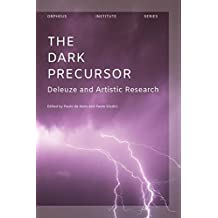 The Dark Precursor: Deleuze and Artistic Research (Orpheus Institute)