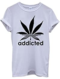 Addicted Cannabis Funky Cool Funny Hipster Swag White Femme Homme Men Women Unisex Top T-Shirt