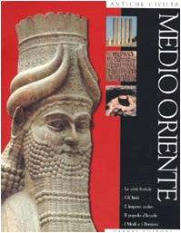 Antiche civilt. Medio Oriente