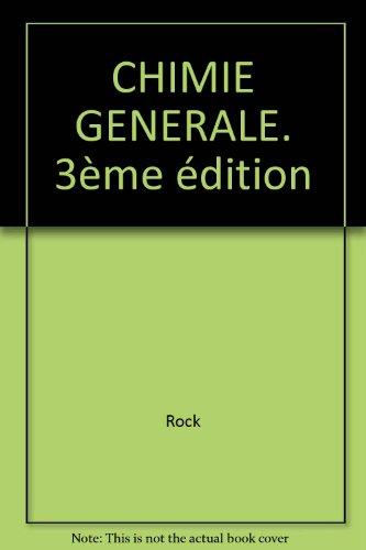 CHIMIE GENERALE. : 3ème édition