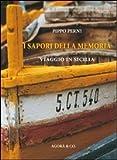 I sapori della memoria. Viaggio in Sicilia