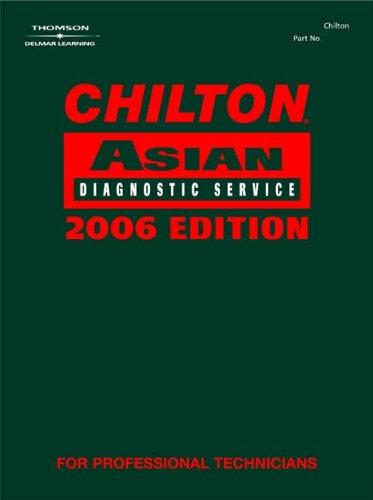 Chilton 2006 Asian Diagnostic Service Manual, Volume I