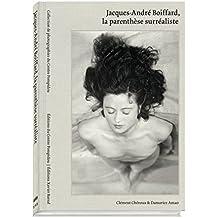 Jacques André Boiffard - La parenthèse surréaliste