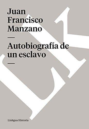 Autobiografía de un esclavo (Memoria) por Juan Francisco Manzano