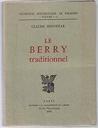 Claude Seignolle. Le Berry traditionnel par Claude Seignolle