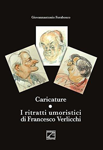 Caricature. I ritratti umoristici di Francesco Verlicchi - Amazon Libri