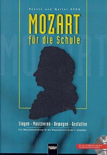 Mozart für die Schule. Paket Heft und CD: Singen - Musizieren - Bewegen - Gestalten. Eine Materialiensammlung für den Musikunterricht ab der 3. Schulstufe. (Unterrichtspraxis Musik) (Buch Des Lebens Kostüme)