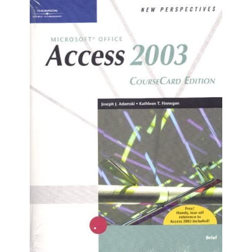 New Perspectives on Microsoft Office Access 2003, Brief, CourseCard Edition 1st edition by Adamski, Joseph J., Finnegan, Kathy T. (2005) Paperback