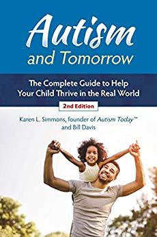 Autism And Tomorrow: The Complete Guide To Helping Your Child Thrive In The Real World por Karen L. Simmons epub