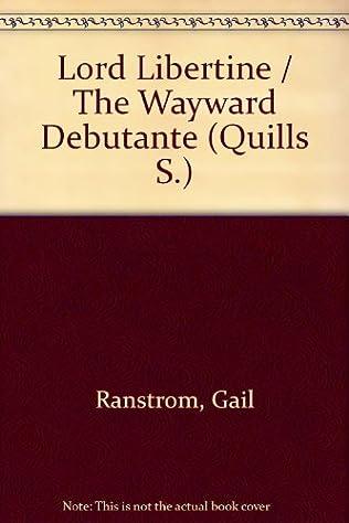 book cover of Lord Libertine / Wayward Debutante
