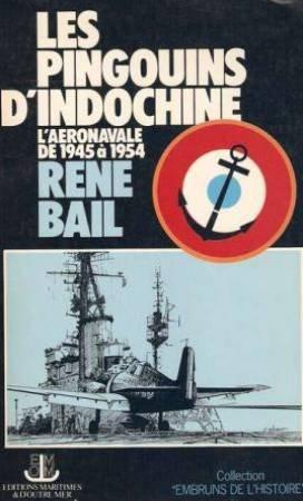 Les Pingouins d'Indochine. L'Aeronavale de 1945 a 1954
