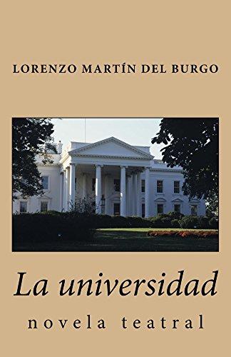 La universidad : novela teatral por Lorenzo Martín del Burgo