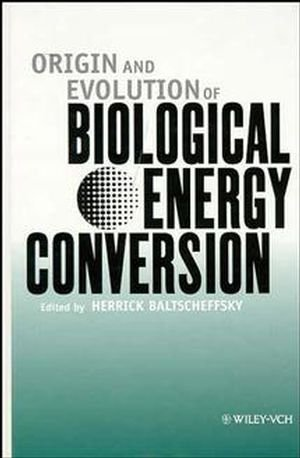 origin-and-evolution-of-biological-energy-conversion-1996-11-28