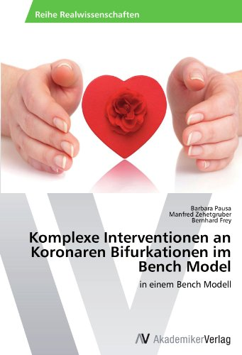 Komplexe Interventionen an Koronaren Bifurkationen im Bench Model: in einem Bench Modell