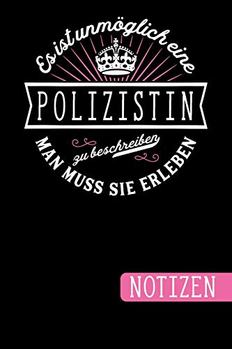 Medicale Tag Kostüm - Es ist unmöglich eine Polizistin zu beschreiben: Man muss sie erleben - blanko Notizbuch | Journal | To Do Liste - über 100 linierte Seiten mit viel ... Geschenkidee für Polizistinnen und Polizisten