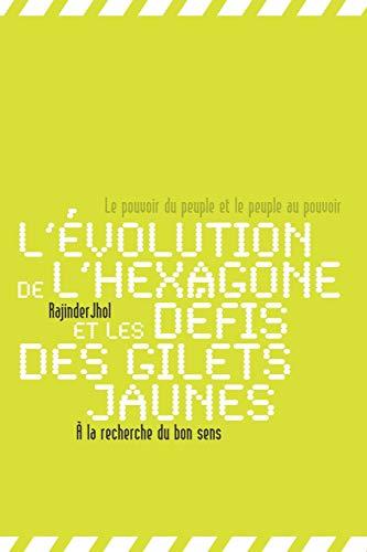 L'évolution de l'Hexagone et les défis des Gilets jaunes: À la recherche du bon sens