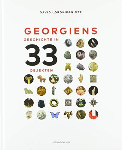 Georgiens Geschichte in 33 Objekten: Bild-Text-Band