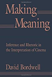 Making Meaning: Inference and Rhetoric in the Interpretation of Cinema (Harvard Film Studies) by David Bordwell (1989-10-27)