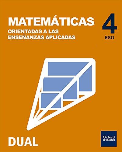 Inicia dual matemáticas orientadas a enseñanzas aplicadas pack libro del alumno - 4º eso