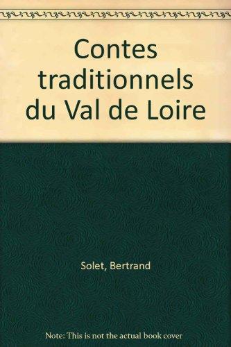Contes traditionnels du Val de Loire par Bertrand Solet