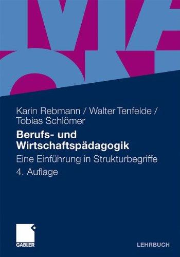 Berufs- und Wirtschaftspädagogik: Eine Einführung in Strukturbegriffe (German Edition), 4. Auflage