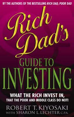 [(Rich Dad's Guide to Investing : What the Rich Invest in That the Poor Do Not!)] [By (author) Robert T. Kiyosaki] published on (May, 2003)