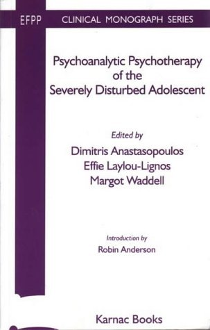 Psychoanalytic Psychotherapy for the Severely Disturbed Adolescent (The EFPP Monograph Series) by Effie Laylou-Lignos (1-Jan-1999) Paperback