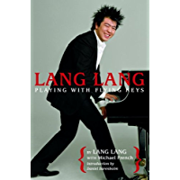 Lang Lang: Playing with Flying Keys (English Edition)
