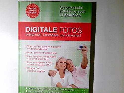 Digitale Fotos aufnehmen, bearbeiten und verwalten: leicht, verständlich, praxisnah (inkl. CD-ROM)