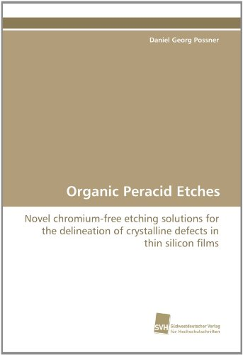 organic-peracid-etches-novel-chromium-free-etching-solutions-for-the-delineation-of-crystalline-defe
