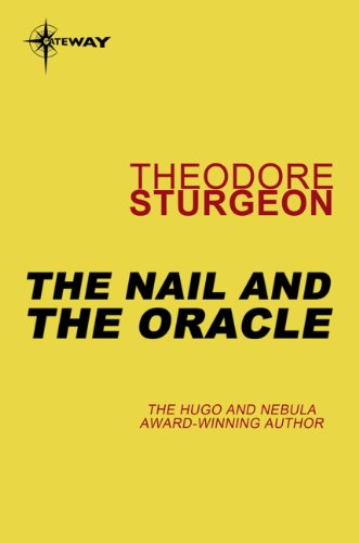 Téléchargements ebook gratuits pour Palm The Nail and the Oracle (The Complete Stories of Theodore Sturgeon Book 11) (English Edition) by Theodore Sturgeon RTF