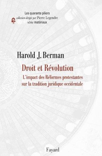 Droit et révolution: L'Impact des Réformes protestantes sur la tradition juridique occidentale par Harold. J. Berman