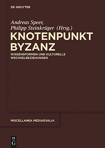Knotenpunkt Byzanz (Miscellanea Mediaevalia) (German Edition)