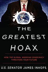 The Greatest Hoax: How the Global Warming Conspiracy Threatens Your Future (English Edition)