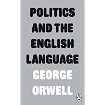 [Politics and the English Language] (By: George Orwell) [published: March, 2013]