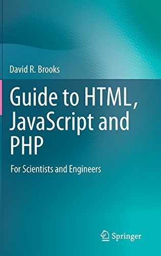 Guide to HTML, JavaScript and PHP: For Scientists and Engineers by Brooks, David R. (2011) Hardcover