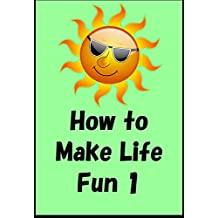 How to make life fun and good 1 (Japanese Edition)
